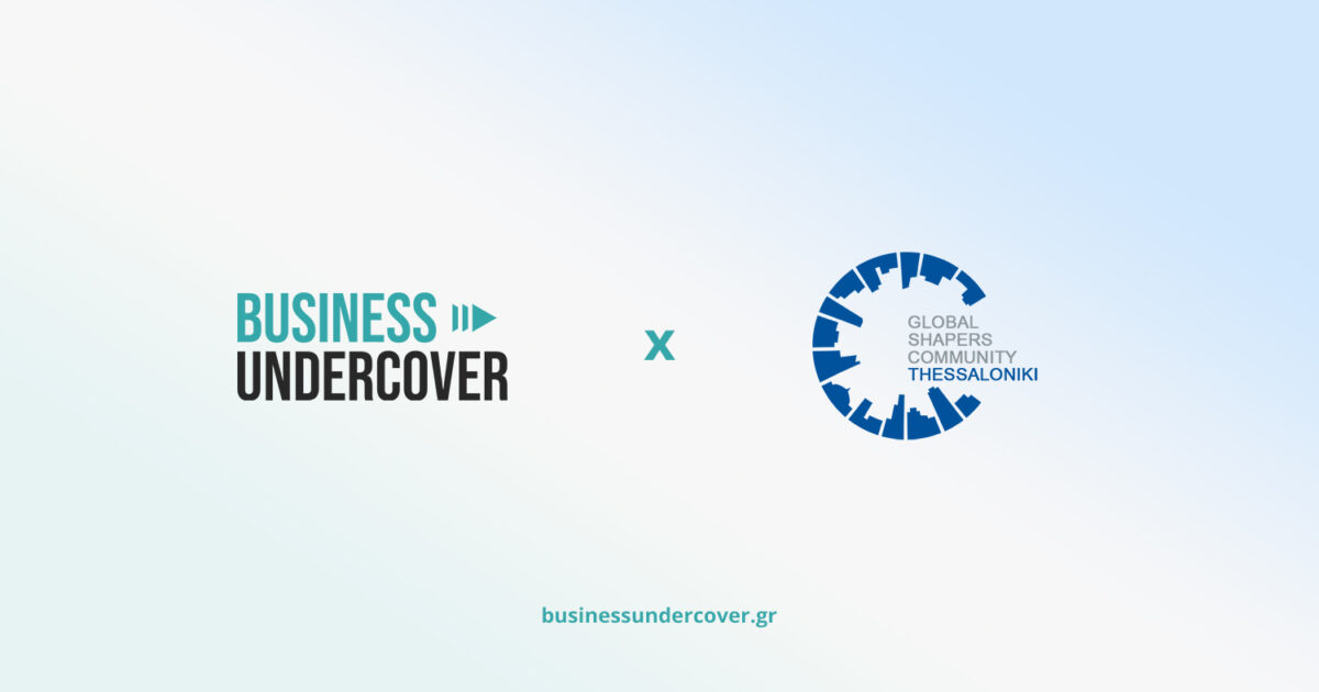 Business Undercover x Global Shapers Thessaloniki Hub